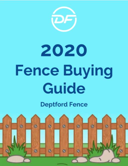 Deptford Fence Buying Guide